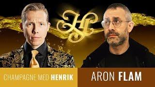 CHAMPAGNE MED HENRIK S03E07: ARON FLAM
