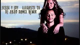 Jesse y Joy - Llegaste tú (Dj Zazo Dance Remix)