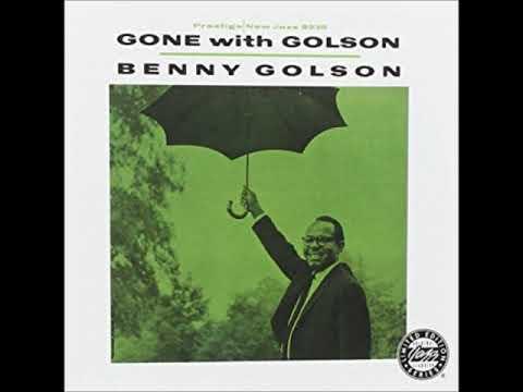 Benny Golson- Gone with Golson ( Full Album )