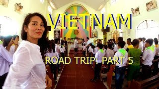 Vietnam Road Trip: Called To The Front of the Church (Part 5)