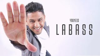 Youness - Labass ( Officiel Music Video ) يونس - لاباس