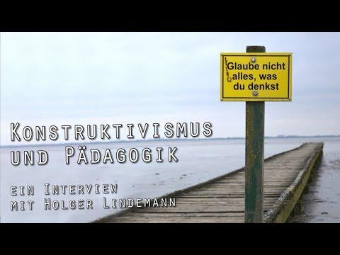 Konstruktivismus und Pädagogik - Ein Interview mit Holger Lindemann