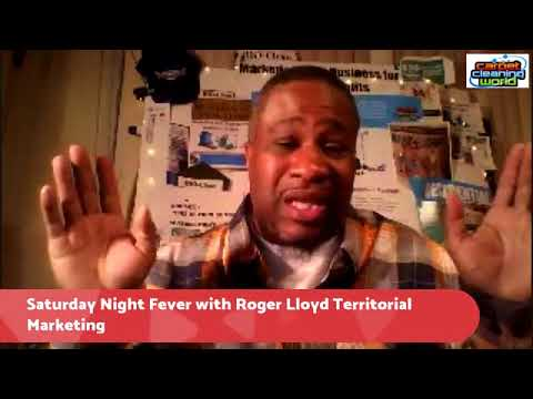 Saturday Night Fever For The Carpet Cleaning Industry hosted by Roger Lloyd
