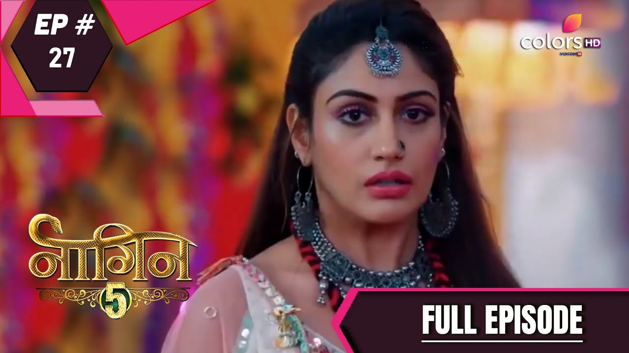 Download Naagin 5 | Full Episode 27 | With English Subtitles