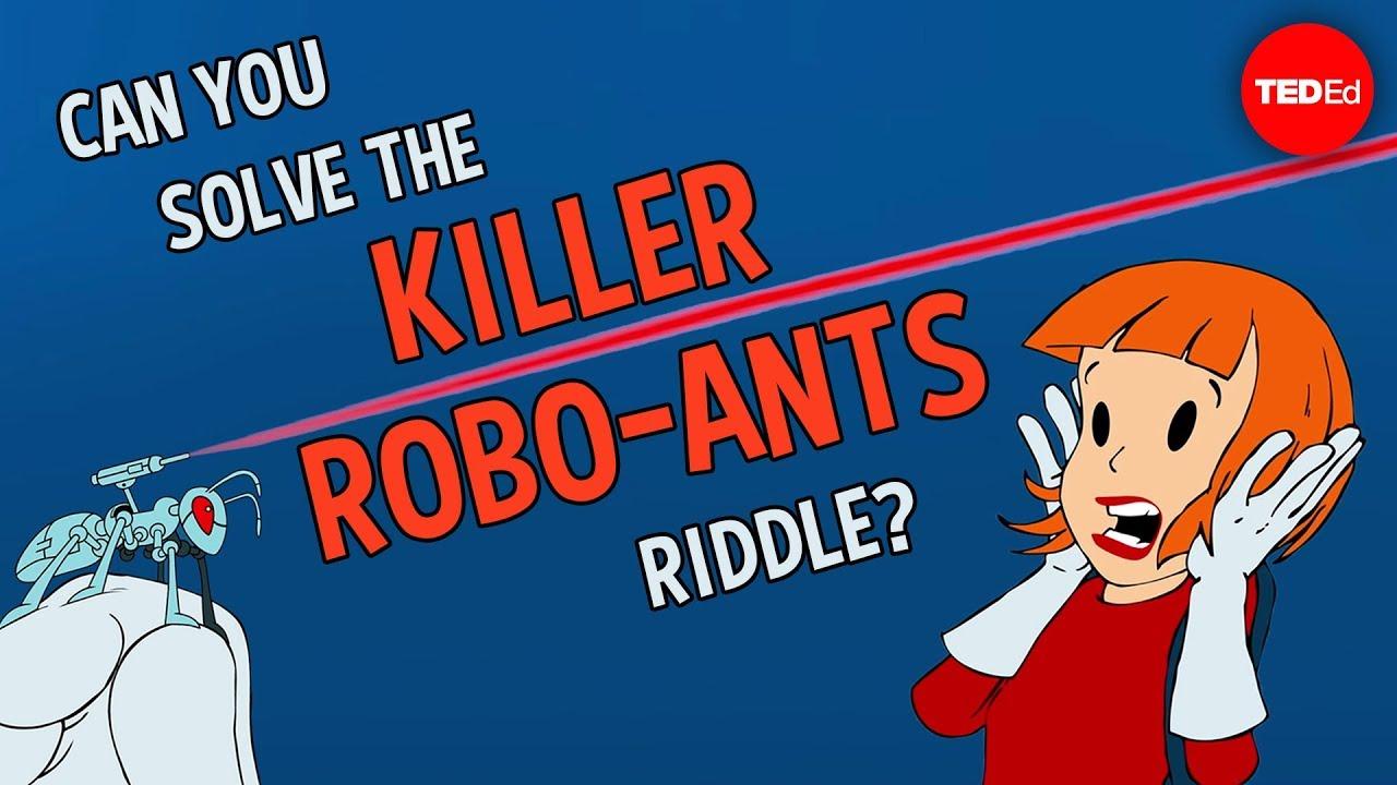 Can you solve the killer robo-ants riddle? - Dan Finkel