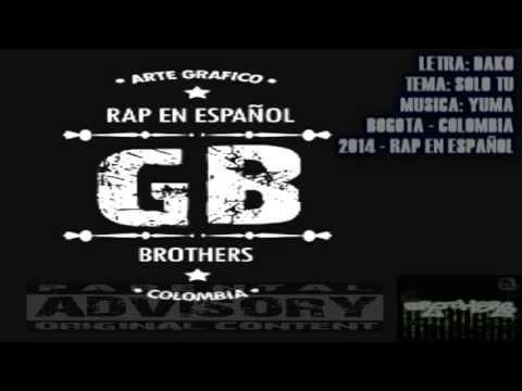 ►SOLO TU◄ DAKO Ft GBro (Garu Brothers) 2014 LETRA