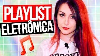 Baixar Minha PLAYLIST de música ELETRÔNICA // Top 10