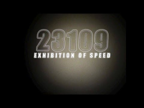 23109: Exhibitions of Speed - Part I
