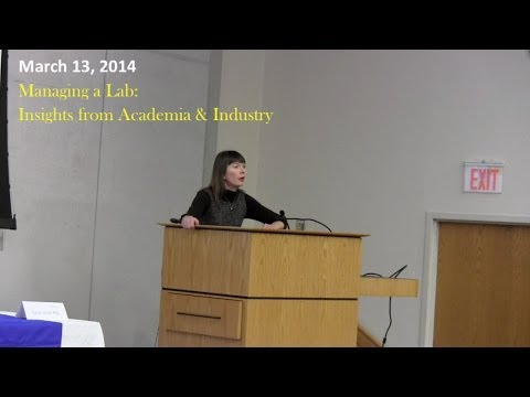 3/13/2014 Managing a Lab: Insights from Academia & Industry
