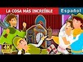 LA COSA MÁS INCREÍBLE | Cuentos para dormir | Cuentos De Hadas Españoles