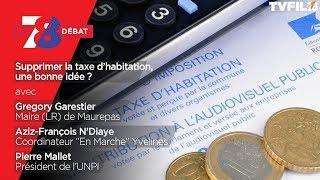 7/8 Le débat – Supprimer la taxe d'habitation, une bonne idée ?