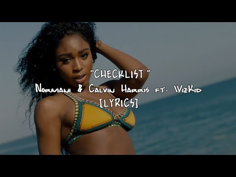 Normani & Calvin Harris  - Checklist ft. WizKid (Lyrics)