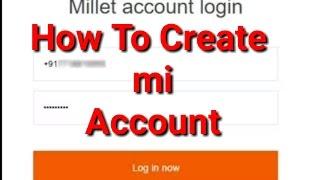 अपना mi अकाउंट कैसे बनायें । How to create mi account.