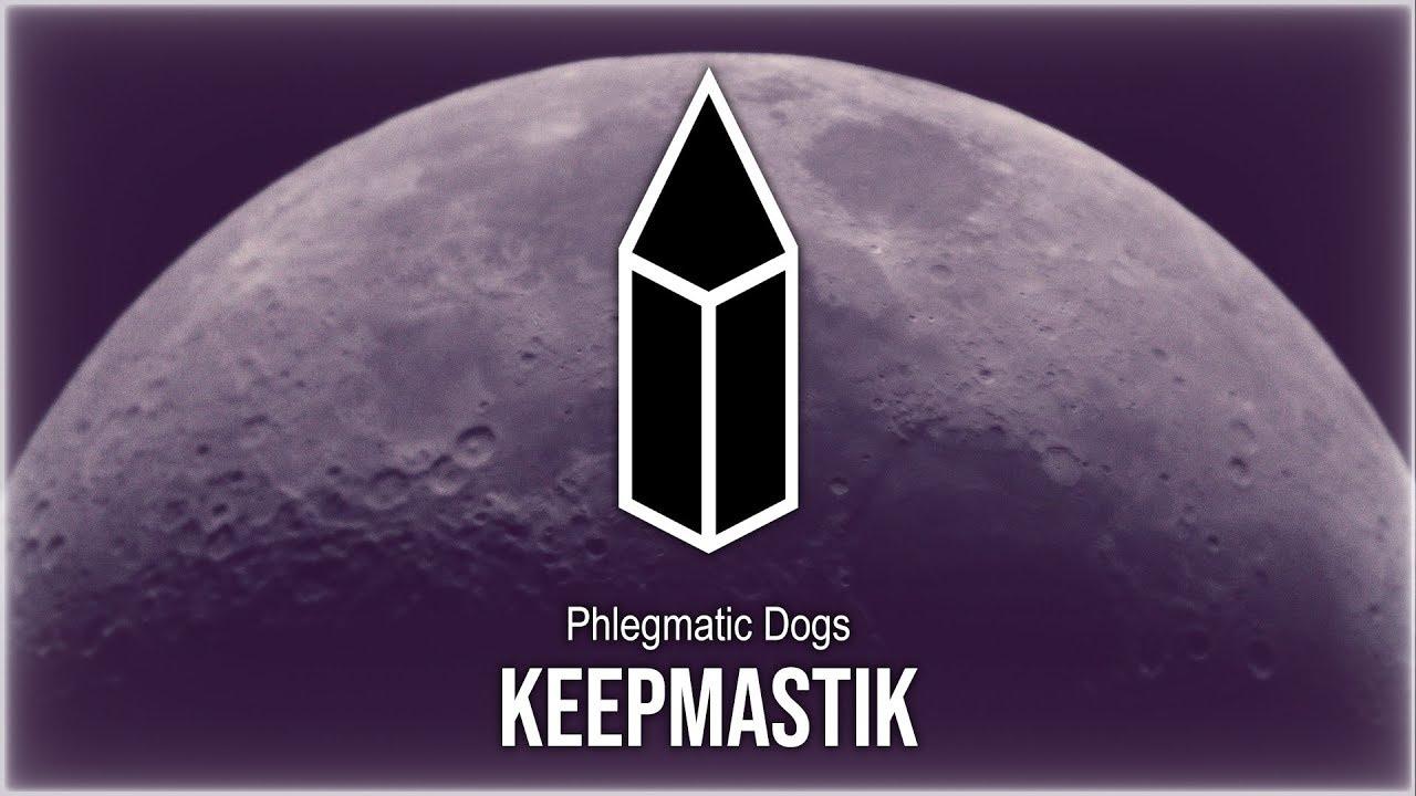 Phlegmatic Dogs - Keepmastik