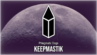Phlegmatic Dogs - Keepmastik
