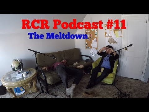 RCR Podcast #11: The Meltdown