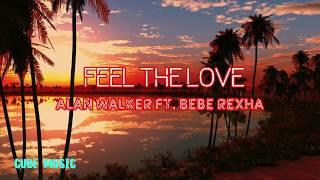 Alan Walker ft Bebe Rexha Feel The Love - Cube Music Lyrics