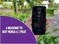 6 Reasons to Buy Nokia 6.1 Plus- Best Features