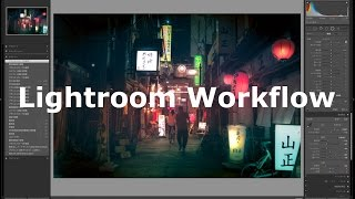 Adobe Lightroom Workflow Night Street Lights ライトルーム 現像ライブ 夜街