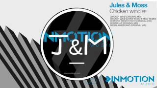 Jules & Moss - Chicken Wind (Chris Wood & MEAT remix)  [Inmotion Music]