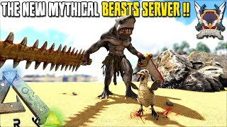 BRAND NEW SERVER FULL OF MYTHICAL BEASTS  | MYTHICAL BEASTS | ARK SURVIVAL EVOLVED [EP1]