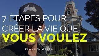 7 étapes pour créer la vie que vous voulez I Franck Nicolas