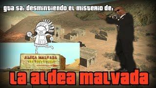 GTA SA #10: Desmintiendo el misterio de la Aldea Malvada