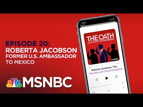 Chuck Rosenberg With Roberta Jacobson | The Oath Ep - 20 | MSNBC