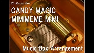 "CANDY MAGIC/MIMIMEME MIMI [Music Box] (Anime ""Yamada-kun and the Seven Witches"" ED)"