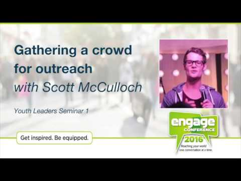 Gathering a crowd for outreach - Scott McCulloch