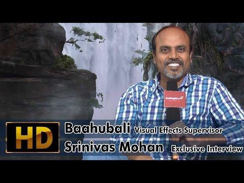 Baahubali Visual Effects Supervisor Srinivas Mohan  Exclusive Interview