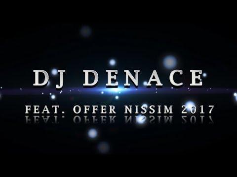 DJ DENACE   FEAT  OFFER NISSIM 2017