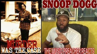 THE MUSIC PREACHER REACTS | Snoop Dogg- Murder Was The Case -REACTION
