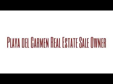 Breaking News: Playa del Carmen Real Estate Sale Owner [News]