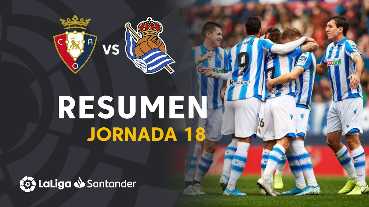 Resumen De Ca Osasuna Vs Real Sociedad 3 4 Youtube