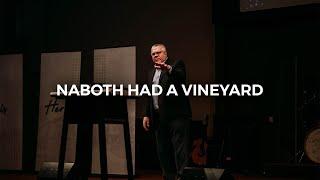 Naboth had a Vineyard