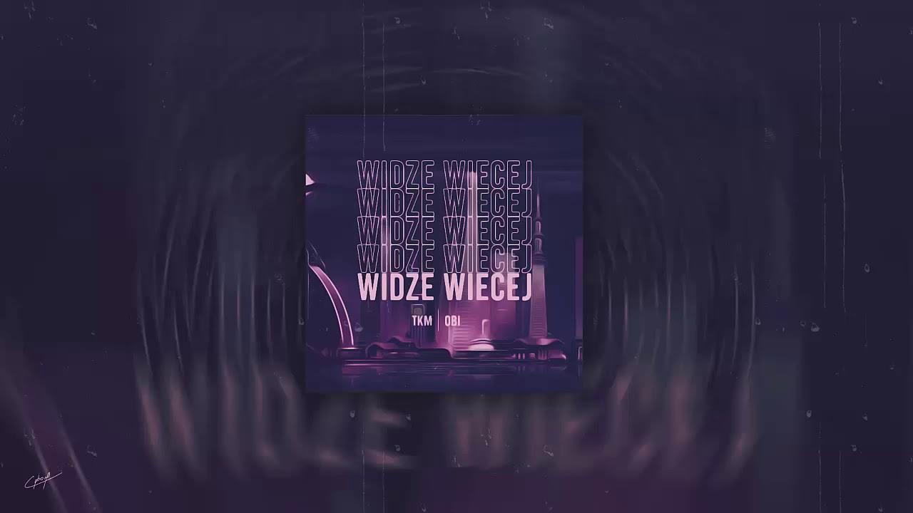 Download TKM - Widzę więcej feat. Obi