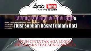 Lagu Karaoke THE FREAKS FEAT AGNEZ MONICA - JATUH CINTA TAK ADA LOGIKA