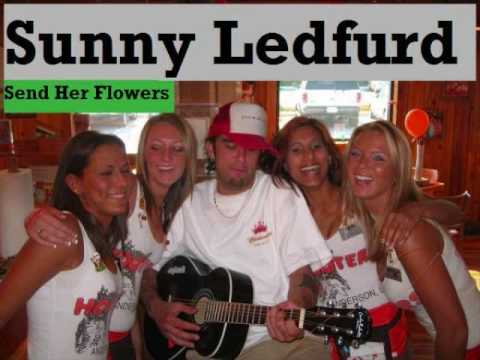 Sunny Ledfurd - Send Her Flowers