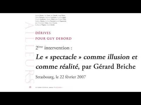 « Le 'spectacle' comme illusion et comme réalité », par Gérard Briche (Conférence, 2007)