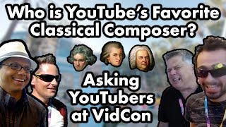 asking youtubers who their favorite classical composer is at vidcon 2017 channel update