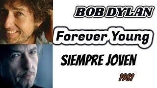 Y aquí tenemos otra gran versión de la canción forever young del maestro maestros como es nuestro bob dylan...