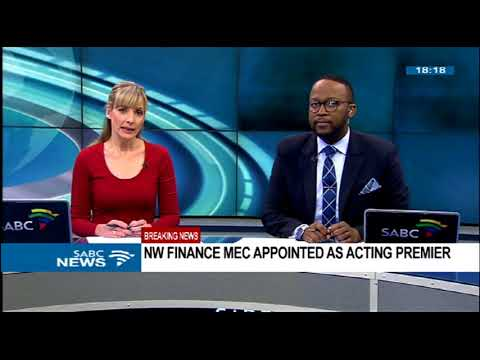 BREAKING NEWS: North West finance MEC appointed as acting premier