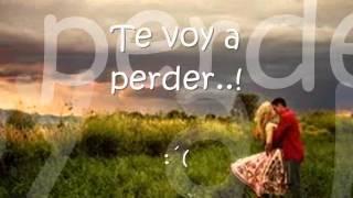 Te voy a perder - Alejandro Fernandez (letra)