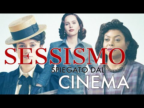 IL SESSISMO SPIEGATO DAL CINEMA - SEXYSM EXPLAINED BY CINEMA