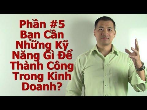 4 Loại Kinh Doanh: Phần #5 - Bạn Cần Những Kỹ Năng Gì Để Thành Công Trong Kinh Doanh? - Tai Duong