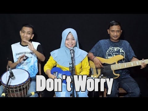 Tony Q Rastafara Feat Steven Coconut - Don't Worry Cover By Ferachocolatos Ft. Gilang & Bala