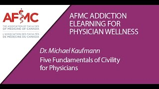 Dr  Michael Kaufmann The Five Fundamentals Civility for Physicians