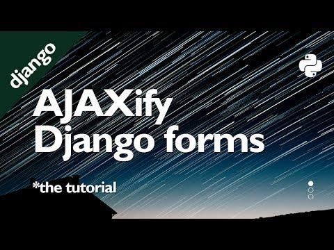 AJAXify Django Forms // Django Tutorial // Learn Python Django