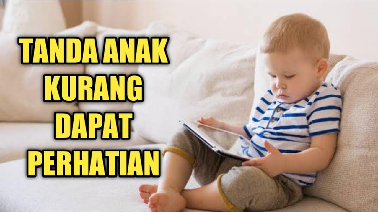 Tanda Anak Kurang Mendapat Perhatian Orang Tua